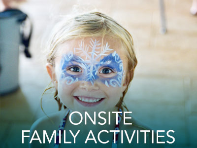 Onsite Family Activities